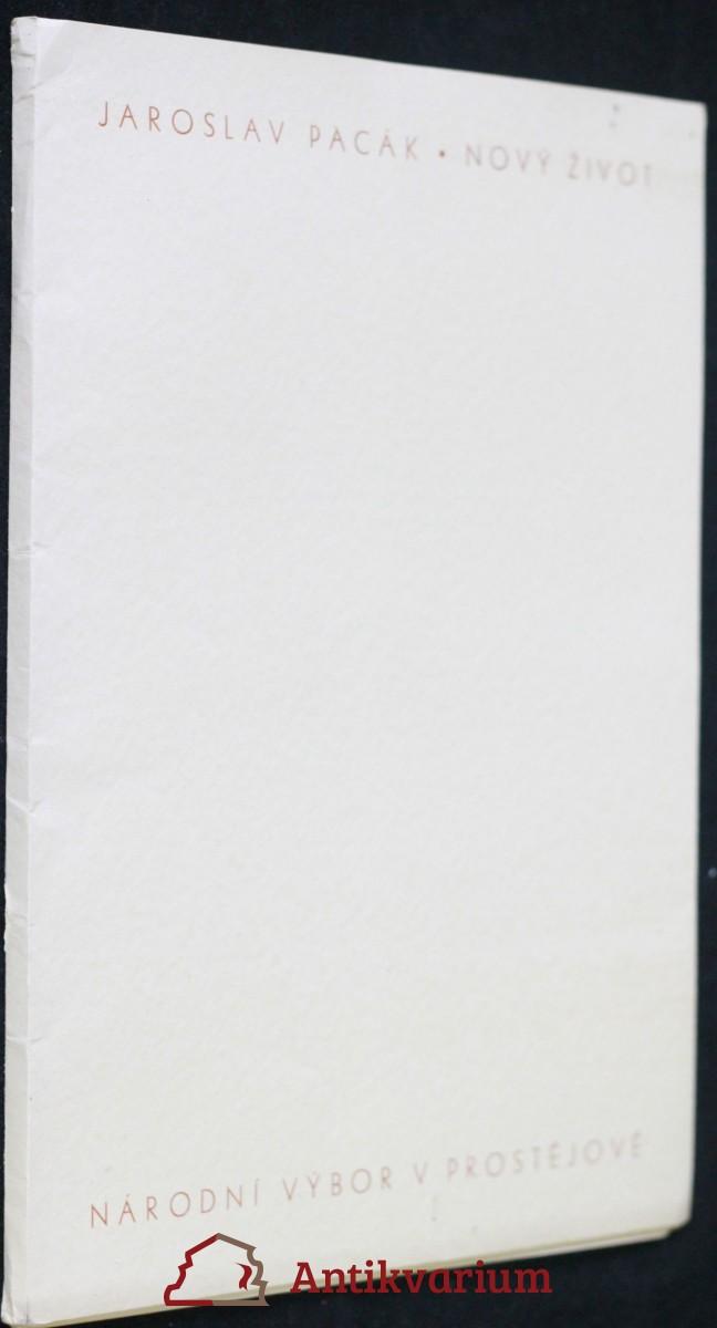 antikvární kniha Nový život : zahájení kulturní činnosti v osvobozeném Prostějově : [Přehledný náčrt o osvobození Prostějova a proslov při zahájení místní kulturní činnosti ... : Na památku obnovení českého kulturního života ...], 1945