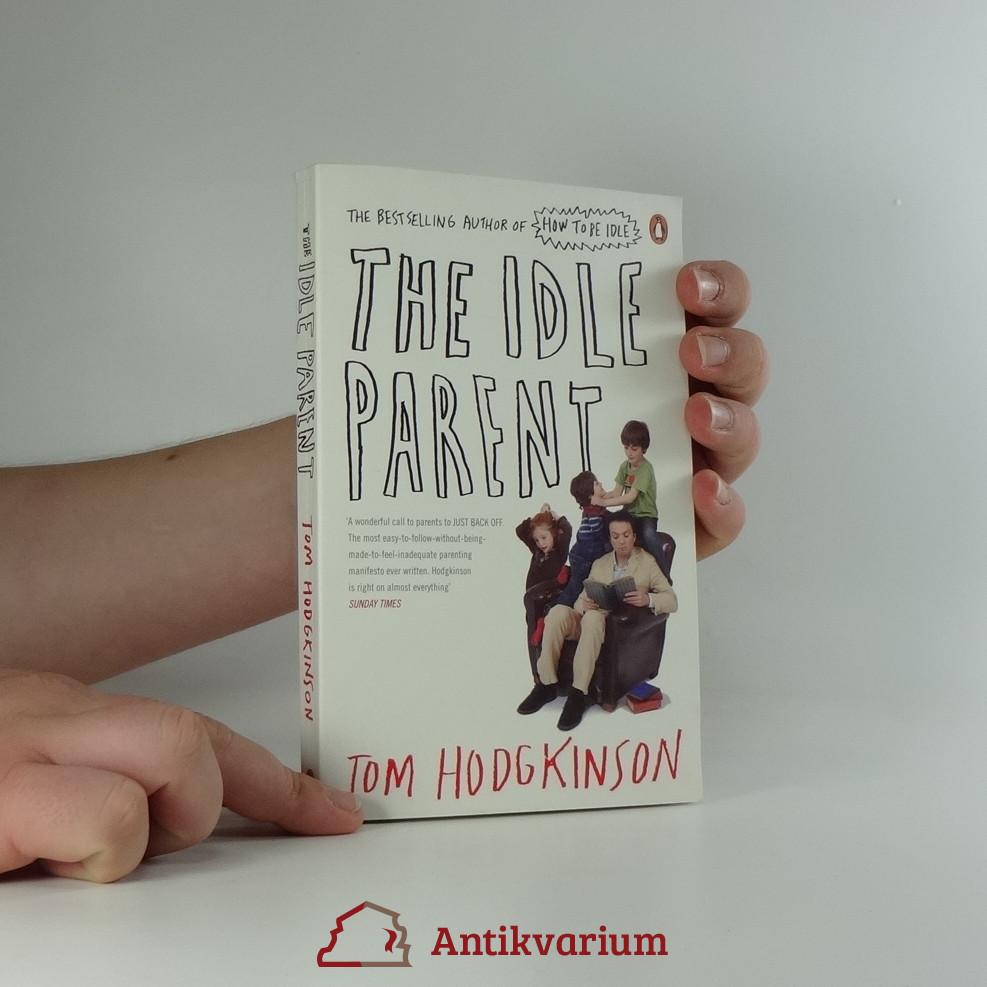 antikvární kniha The Idle Parent, 2010