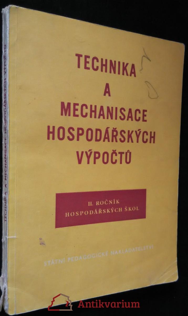 antikvární kniha Technika a mechanisace hospodářských výpočtů : Učební text pro 3. ročník hospodářských škol, 1956