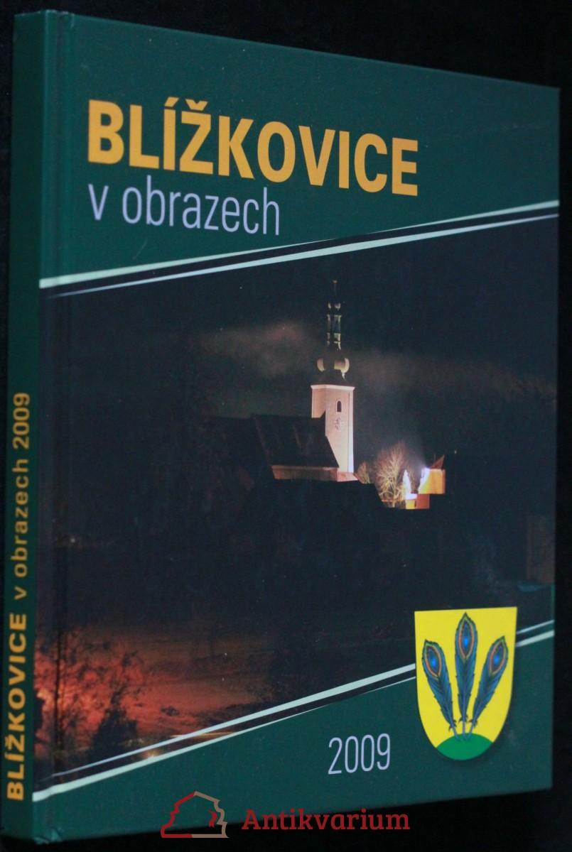 antikvární kniha Blížkovice : v obrazech Blížkovice v obrazech 200, 2009