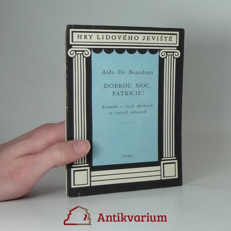 antikvární kniha Dobrou noc, Patricie : Komedie o 3 dějstvích ve 4 obrazech, 1957