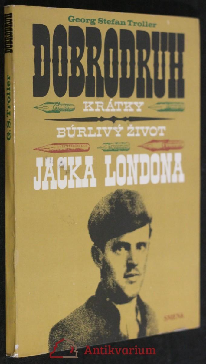 antikvární kniha Dobrodruh : Krátky búrlivy život Jacka Londona, 1976