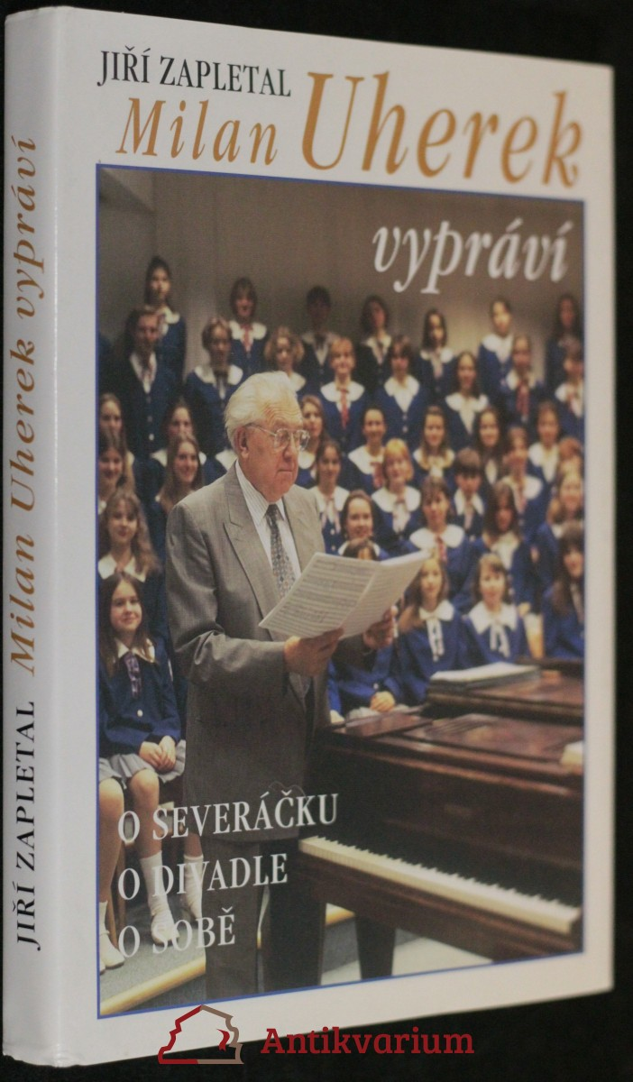 antikvární kniha Milan Uherek vypráví : o Severáčku, o divadle, o sobě, 1997