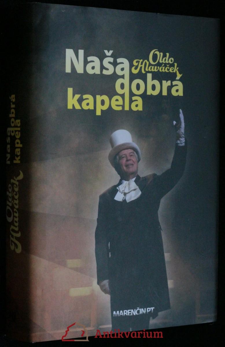 antikvární kniha Naša dobrá kapela (slovensky), 2013