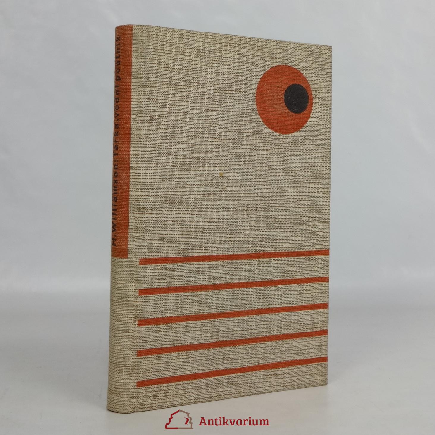 antikvární kniha Tarka, vodní poutník: jeho radostný život a smrt v Zemi dvou řek, 1938