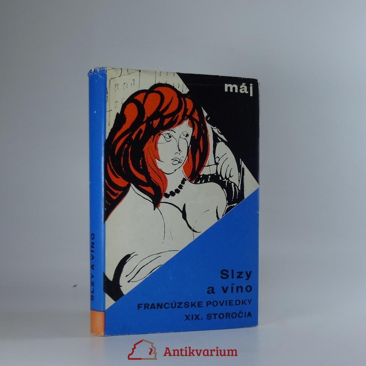 antikvární kniha Slzy a víno. Francúzske poviedky 19. storočia, 1964