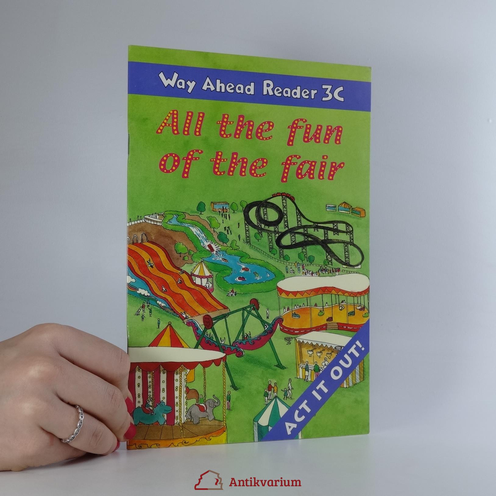 antikvární kniha All the fun of the fair. way ahead reader 3c, 2007