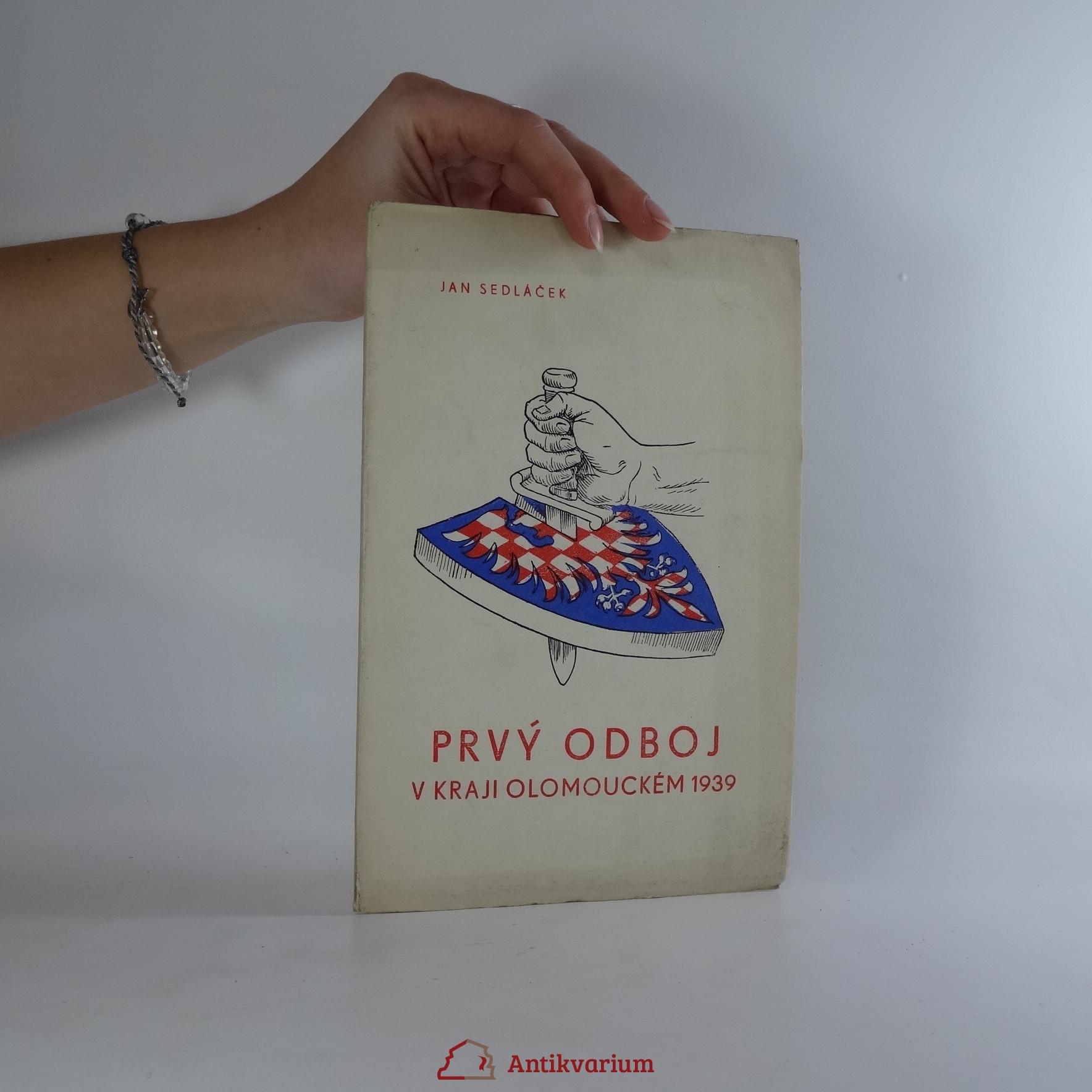 antikvární kniha Prvý odboj v kraji olomouckém 1939 . úryvky z pamětí a poznámek r. 1939, 1945