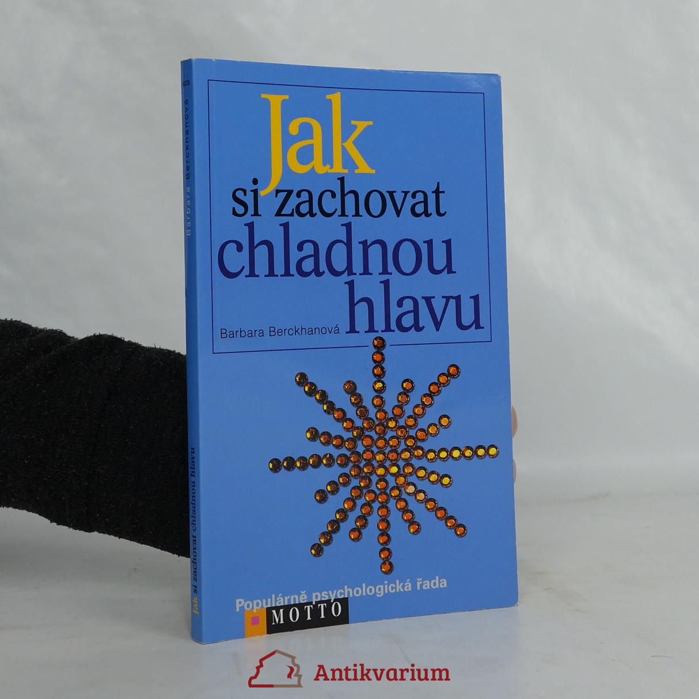 antikvární kniha Jak si zachovat chladnou hlavu : šest strategií, jak se vypořádat se zlostí a kritikou, 2005