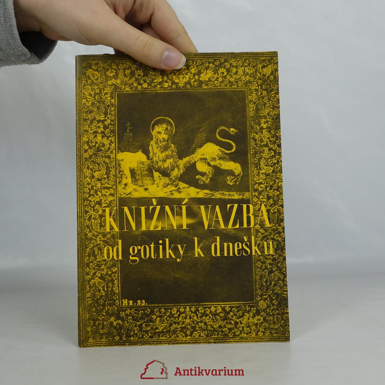 antikvární kniha Knižní vazba od gotiky k dnešku , 1972