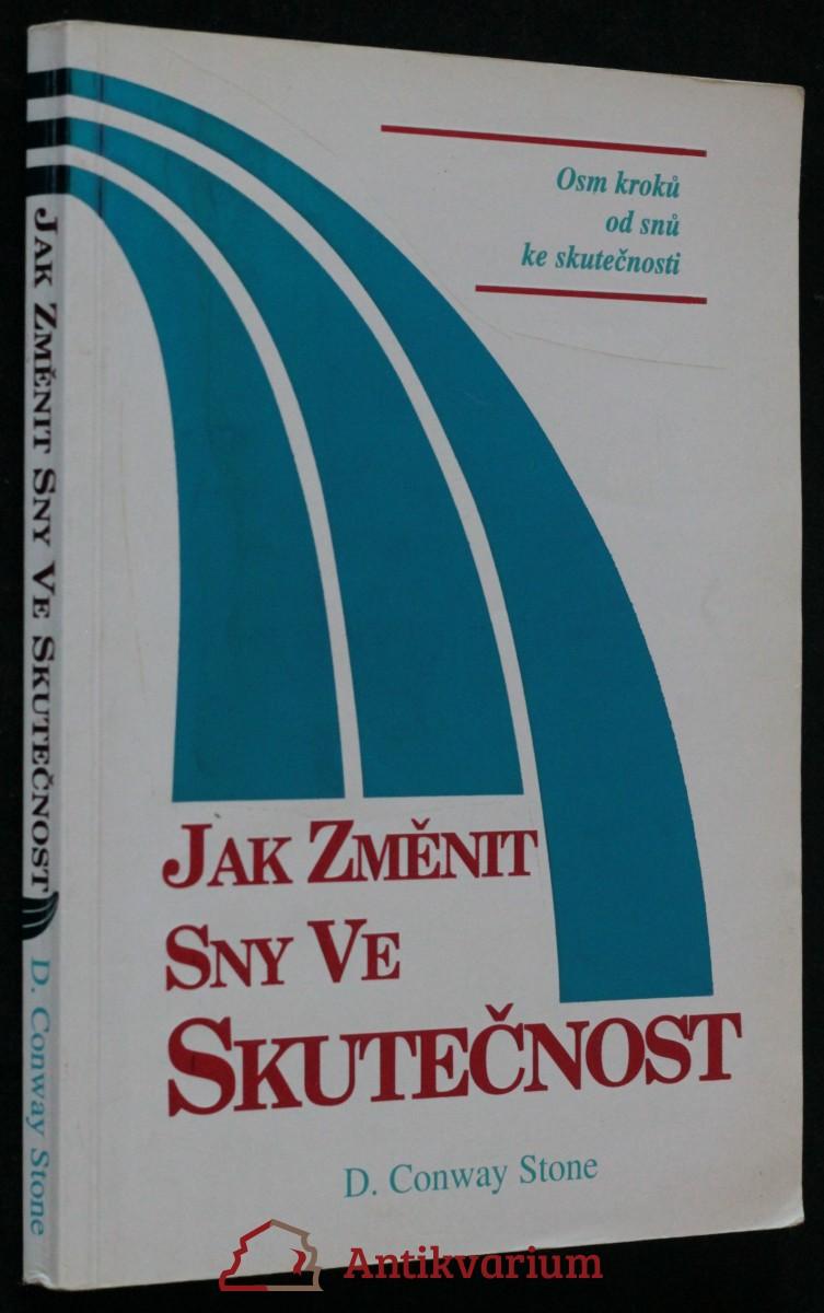 antikvární kniha Jak změnit sny ve skutečnost : osm kroků od snů ke skutečnosti, c1998