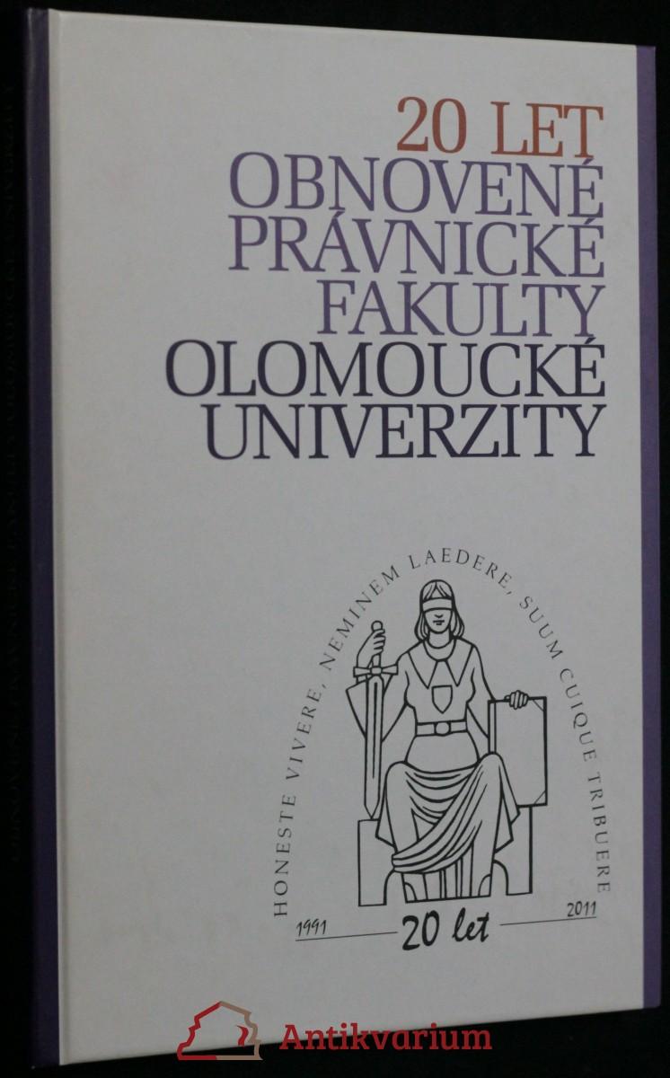 antikvární kniha 20 let obnovené Právnické fakulty Olomoucké univerzity, 2011