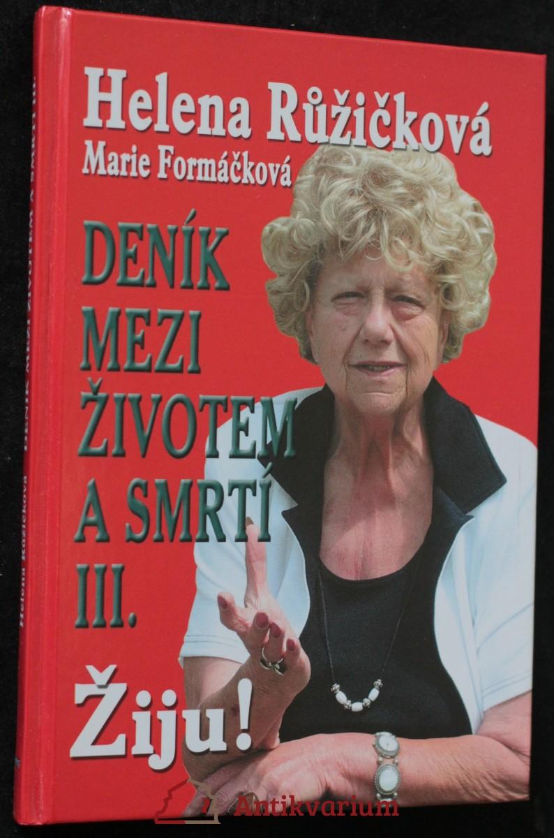 antikvární kniha Deník mezi životem a smrtí. III., Žiju!, 2003