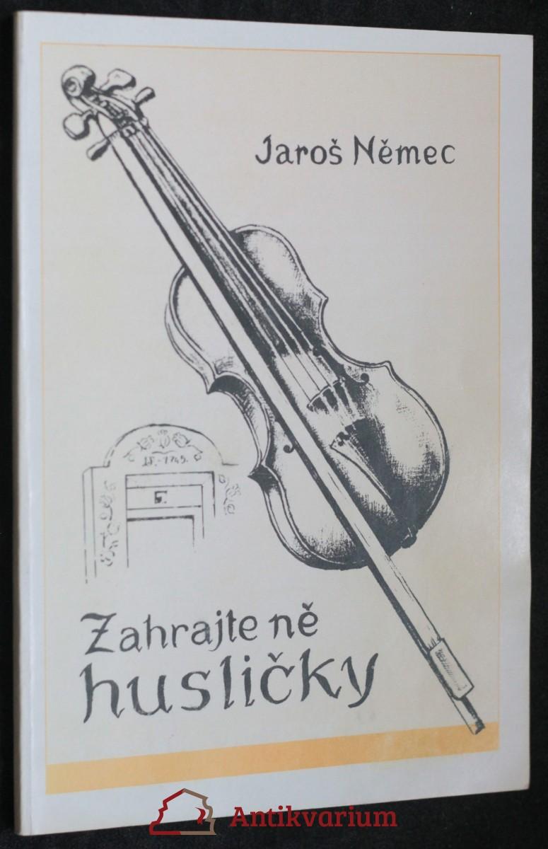 antikvární kniha Zahrajte ně husličky, neuveden