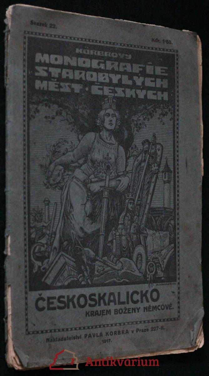 antikvární kniha Českoskalicko : Krajem Boženy Němcové svazek 22., 1917