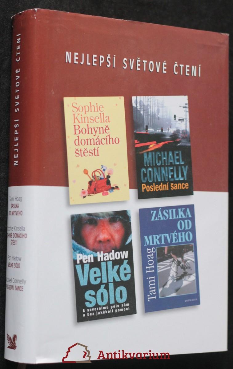 antikvární kniha Nejlepší světové čtení: Zásilka od mrtvého; Bohyně domácího štěstí; Velké Sólo; Poslední šance, 2006