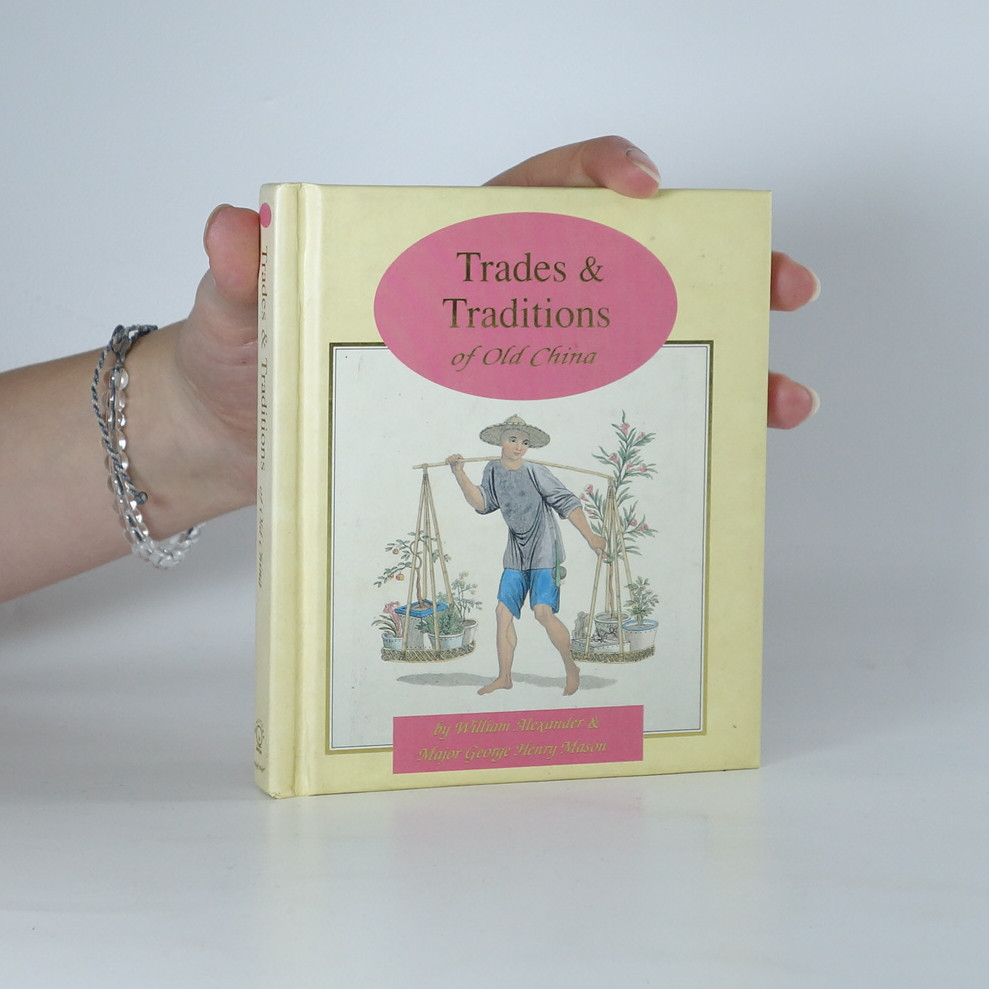 antikvární kniha Trades and Traditions of Old China, 1994