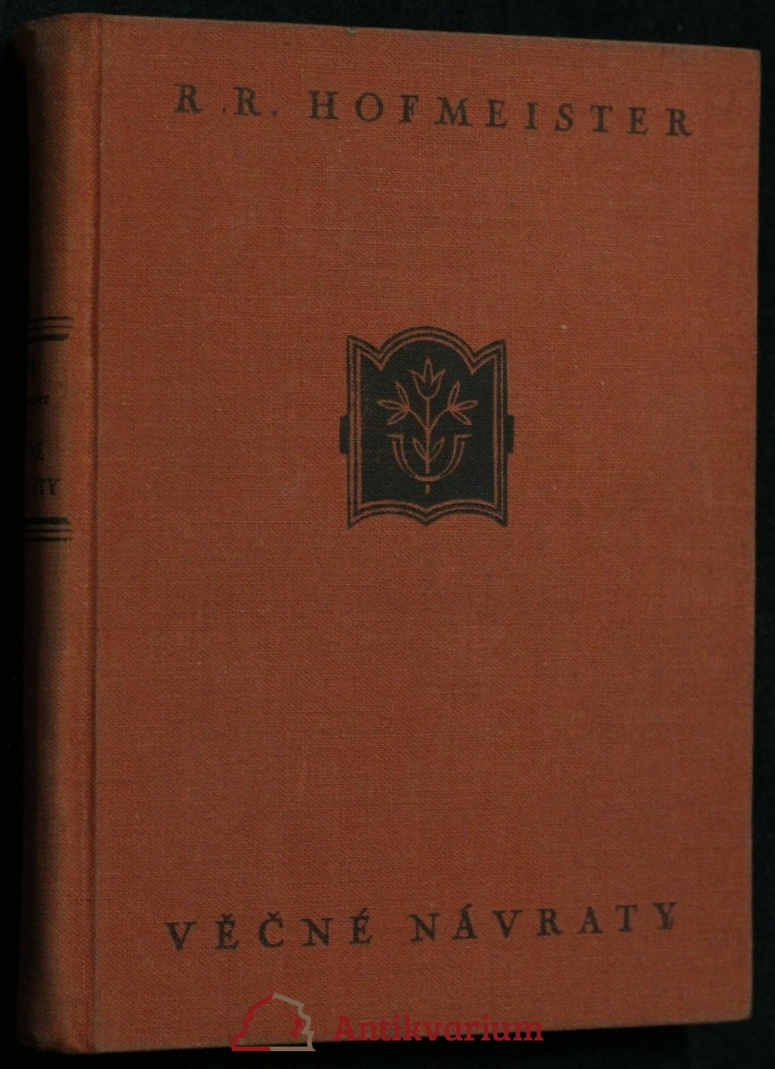 antikvární kniha Věčné návraty. I, Prchající bůh, 1935