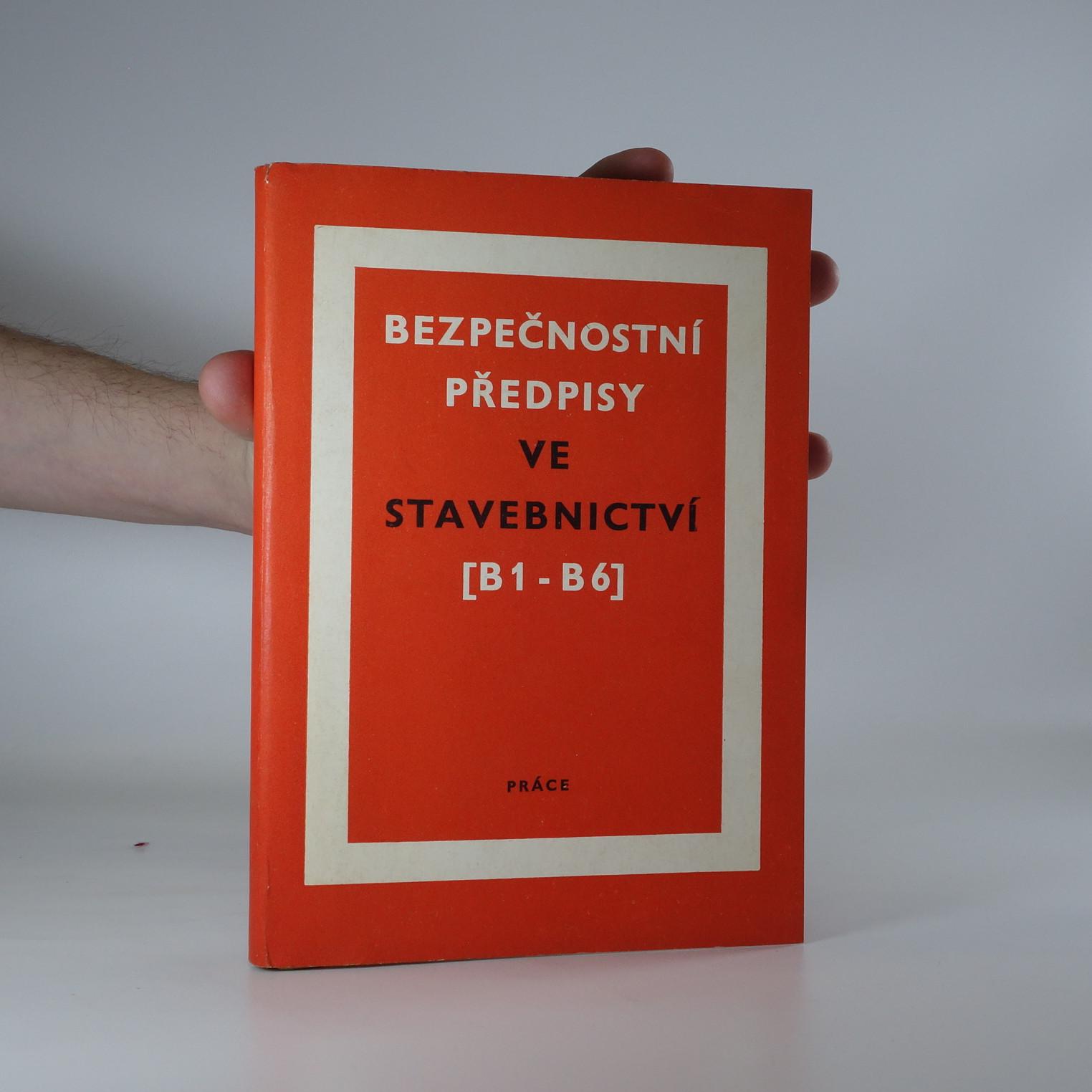 antikvární kniha Bezpečnostní předpisy ve stavebnictví : Výnosy min. stavebnictví B 1-B 6 a výnos čís. 25/1965, 1976