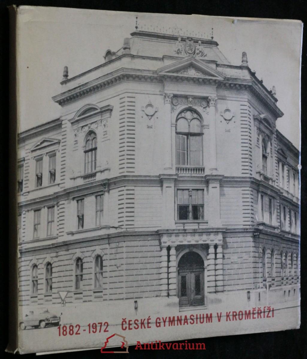 antikvární kniha České gymnasium v Kroměříži 1882 - 1972, 1972