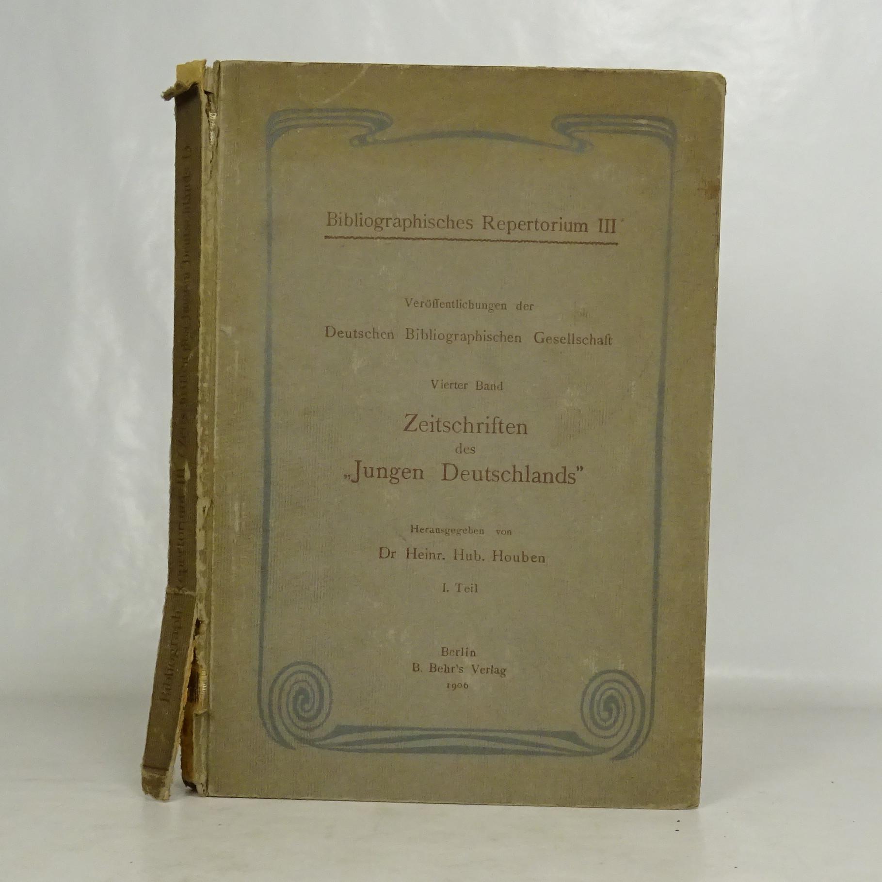 antikvární kniha Zeitschriften des Jungen Deutschlands. (Erster Teil). Veröffentlichungen der Deutschen Bibliographischen Gesellschaft. Bibliographisches Repertorium. Dritter Band., 1906