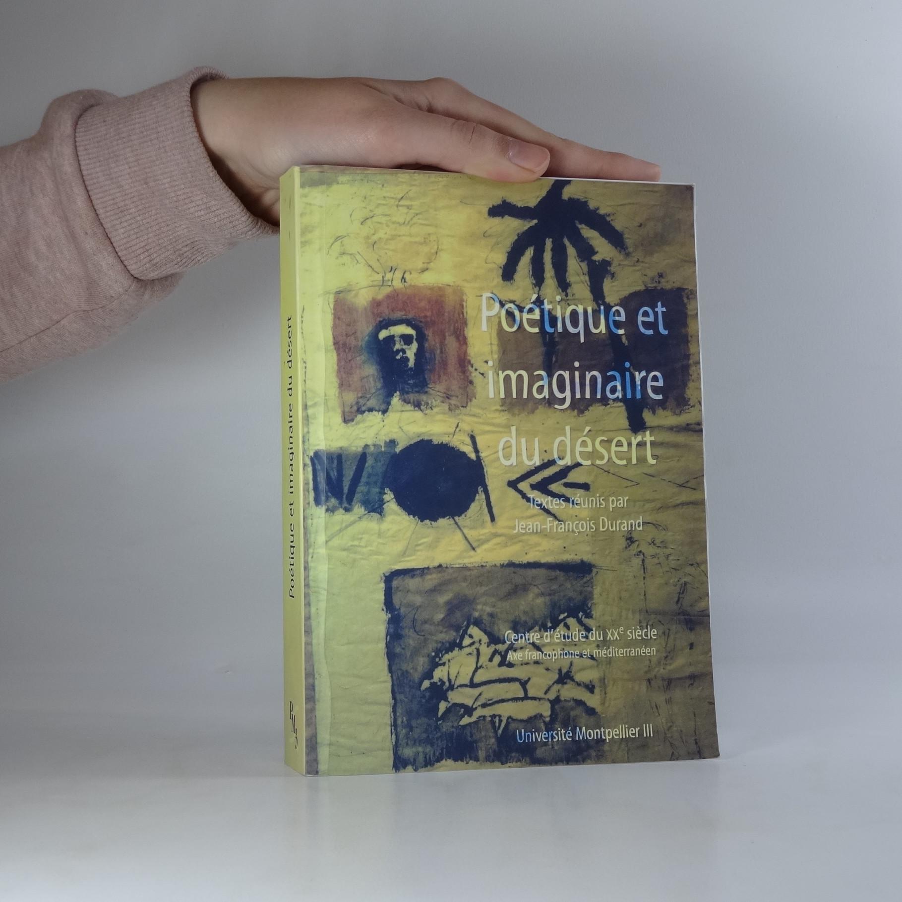 antikvární kniha Poétique et imaginaire du désert. Colloque international Montpellier 19 - 22 mars 2002., neuveden