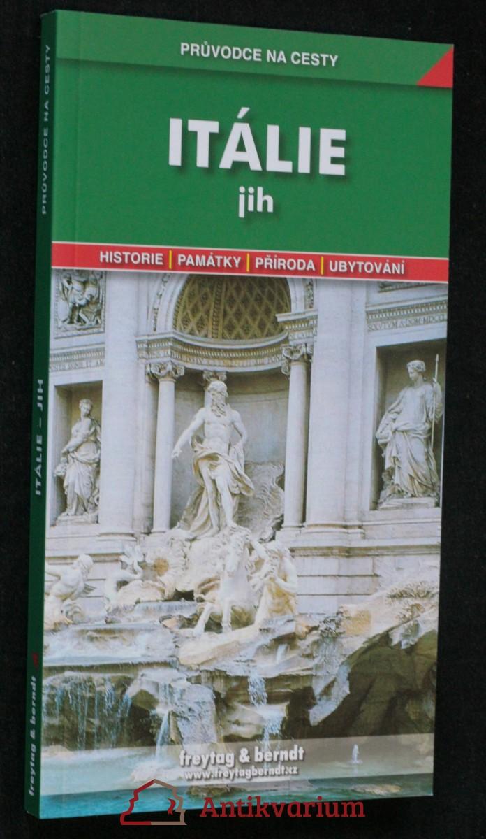 antikvární kniha Itálie - jih : podrobné a přehledné informace o historii, kultuře, přírodě a turistickém zázemí jižní Itálie, 2010