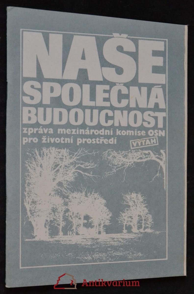 antikvární kniha Naše společná budoucnost, 1990