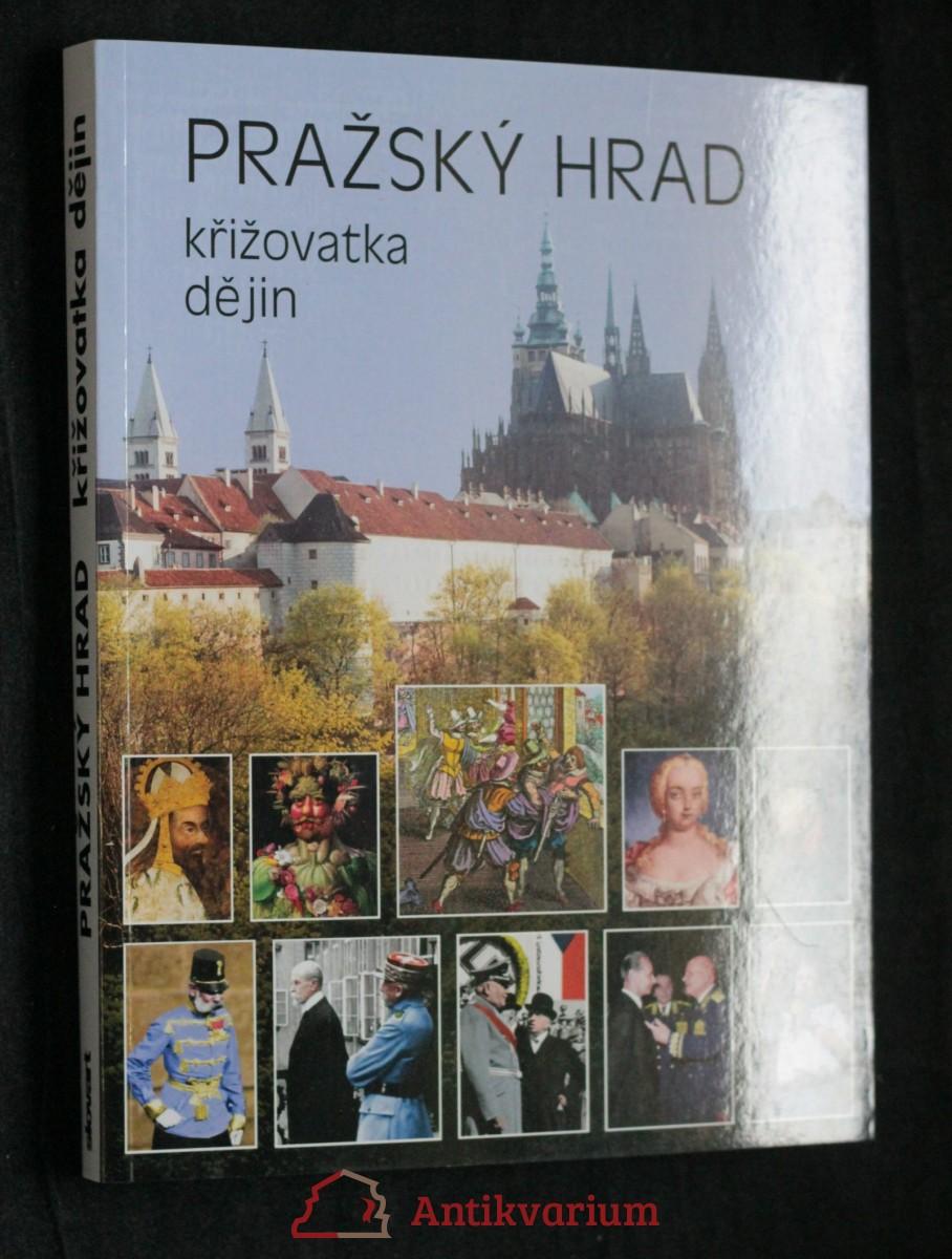 antikvární kniha Pražský hrad : křižovatka dějin, neuveden