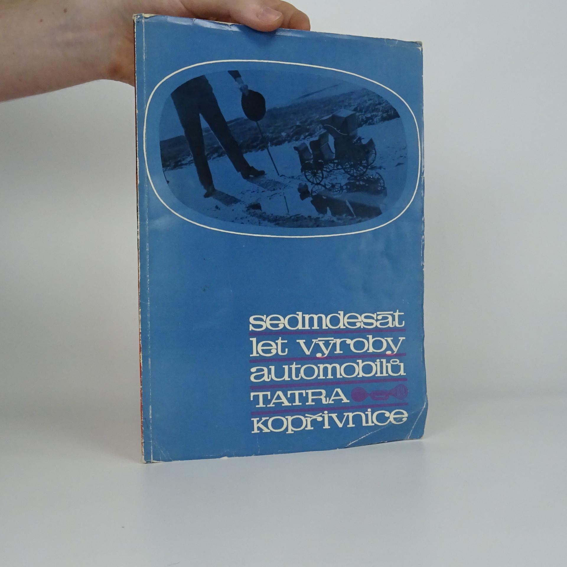 antikvární kniha Sedmdesát let výroby automobilů Tatra Kopřivnice : 1897-1967, 1967