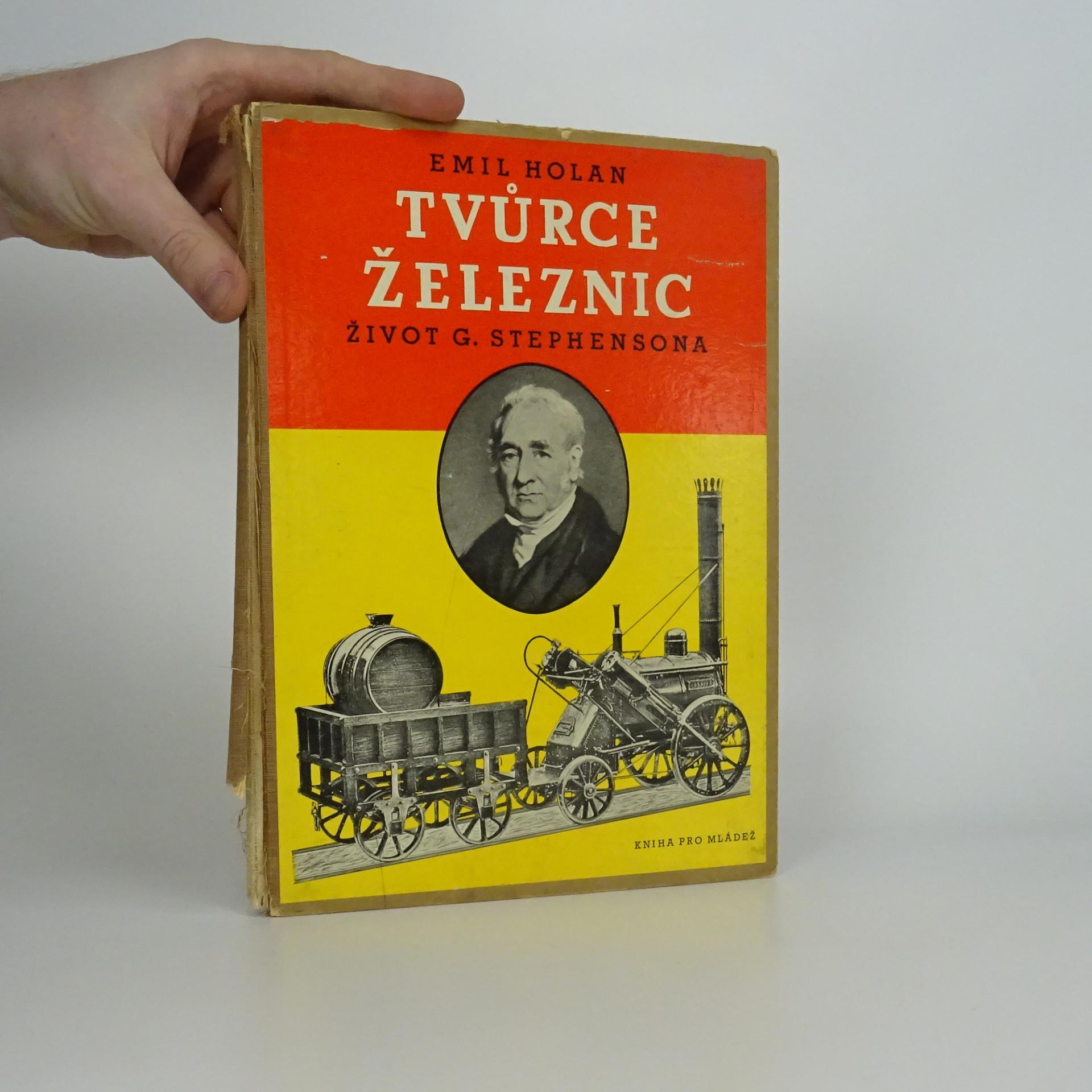 antikvární kniha Tvůrce železnic. Život G. Stephensona., 1939