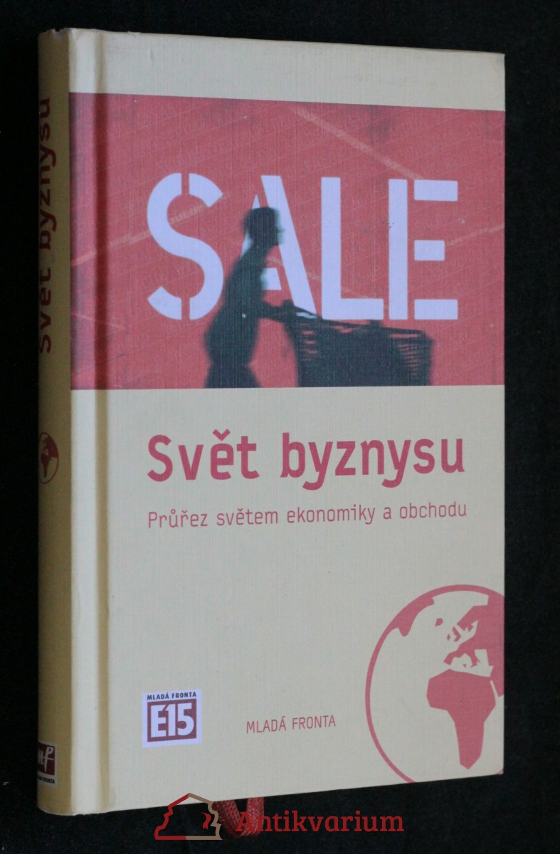 antikvární kniha Svět byznysu : průřez světem ekonomiky a obchodu, 2011