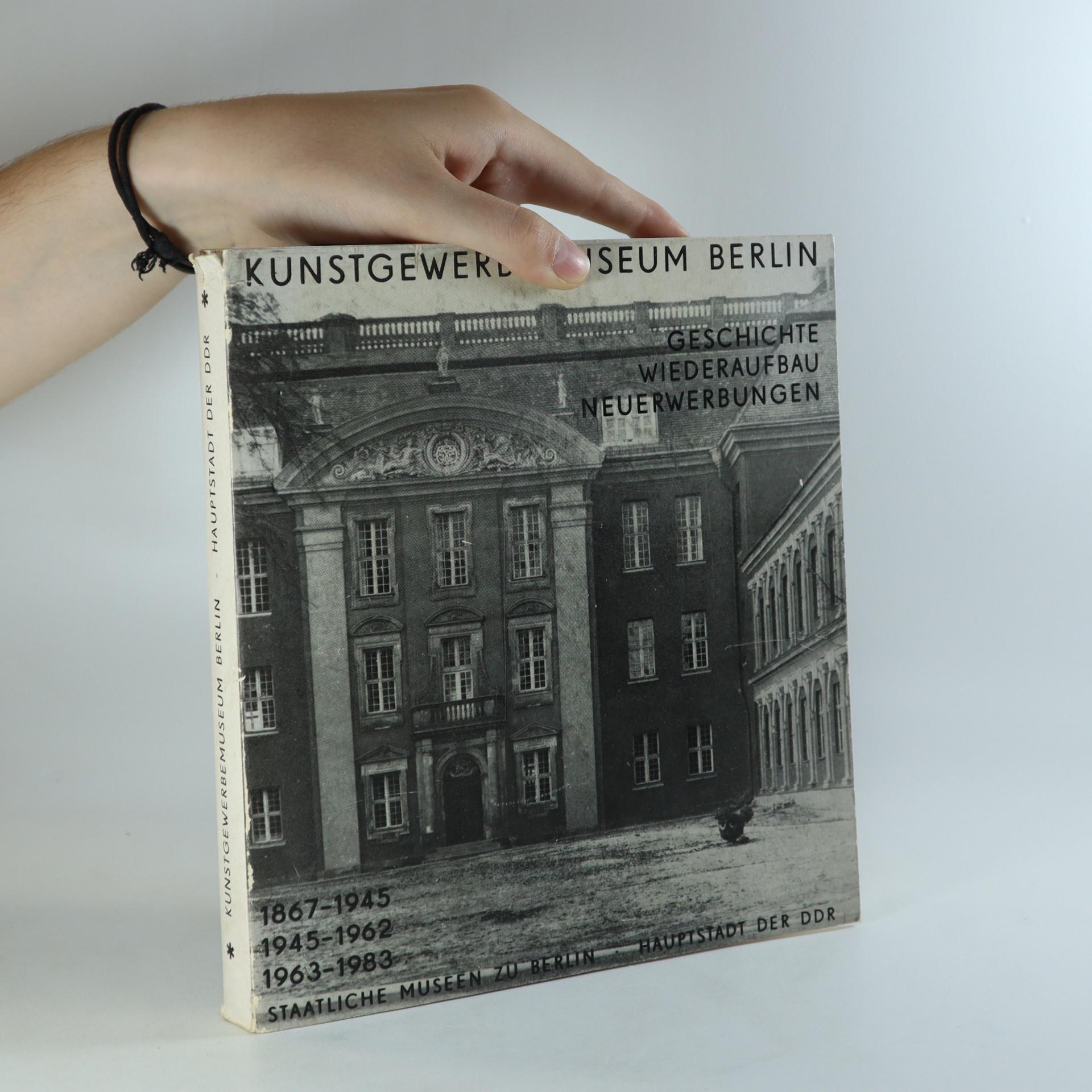 antikvární kniha Kunstgewerbemuseum Berlin. Geschichte, Wiederaufbau, Neuerwerbungen, 1983