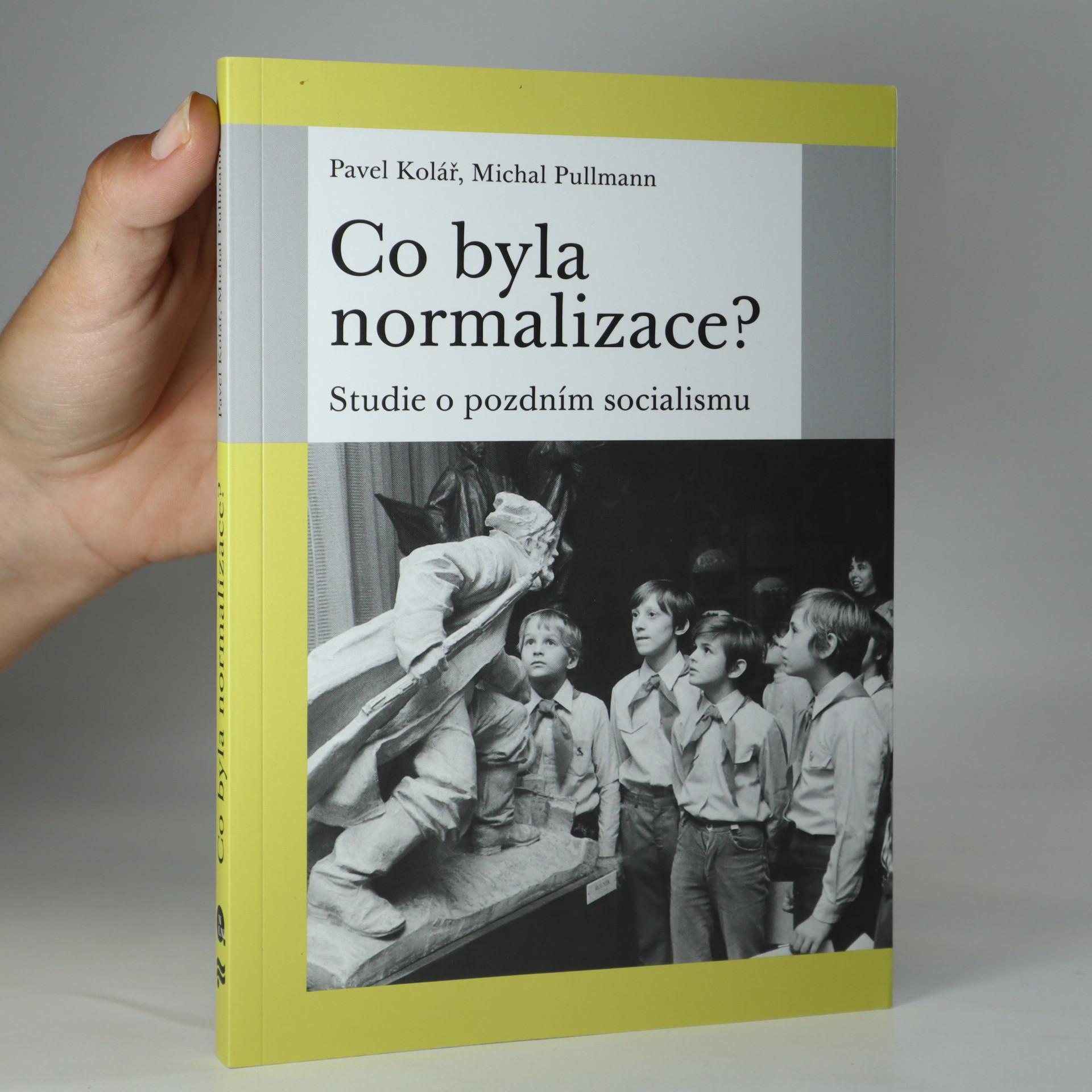 antikvární kniha Co byla normalizace? Studie o pozdním socialismu, 2016