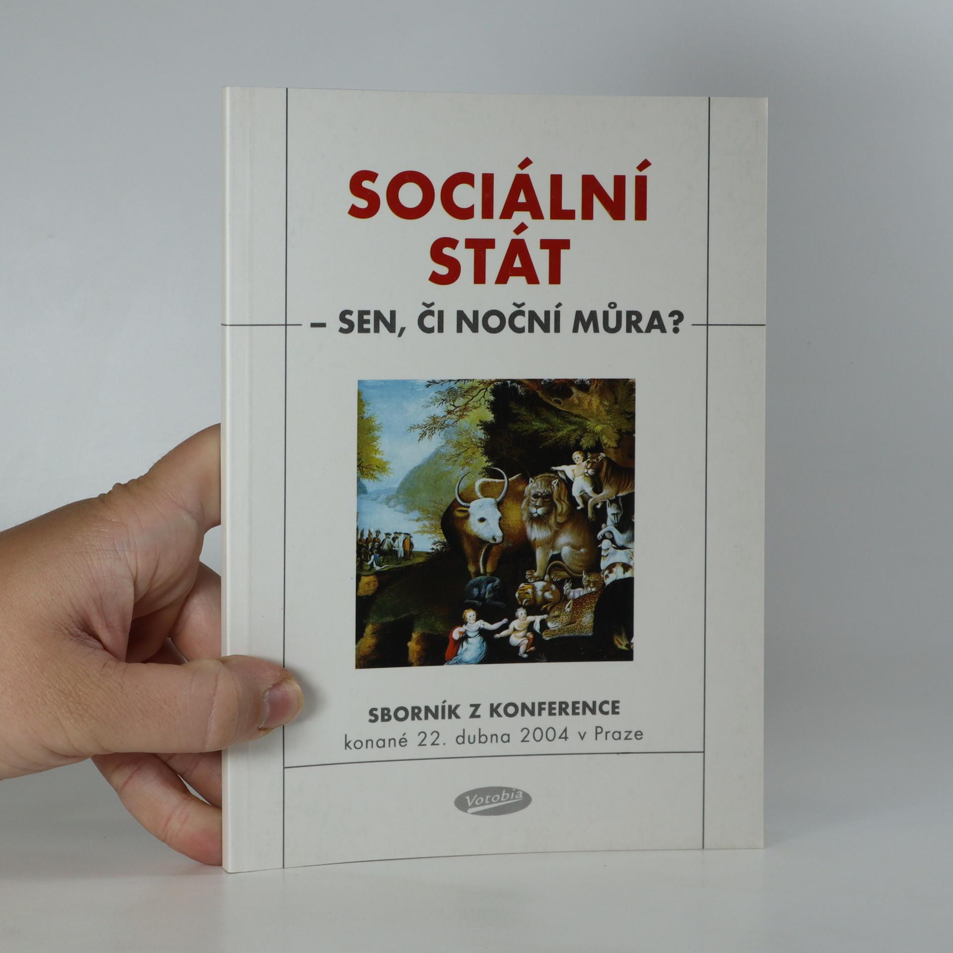 antikvární kniha Sociální stát - sen, či noční můra? Sborník příspěvků z konference konané 22. dubna 2004 v Praze, 2005