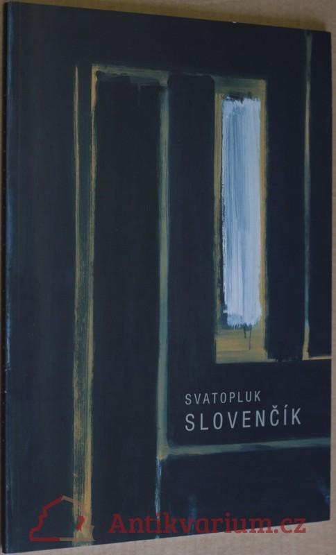 antikvární kniha Svatopluk Slovenčík 1934-1999 : 12. února - 24. března 2002 Krajská galerie výtvarného umění ve Zlíně, Dům umění : 24. dubna - 9, 2002