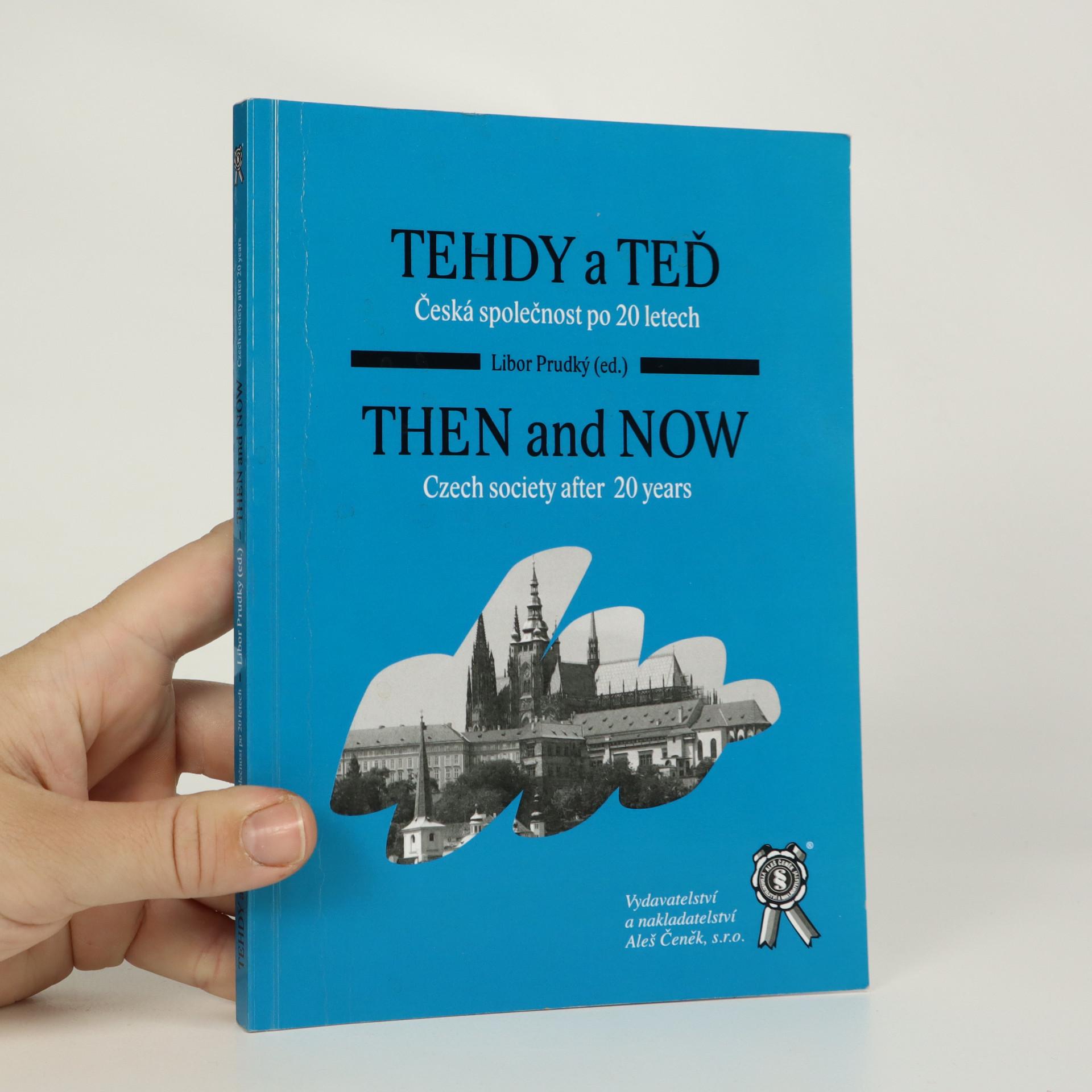 antikvární kniha Tehdy a teď. Česká společnost po 20 letech. Then and now. Czech society after twenty years., 2010