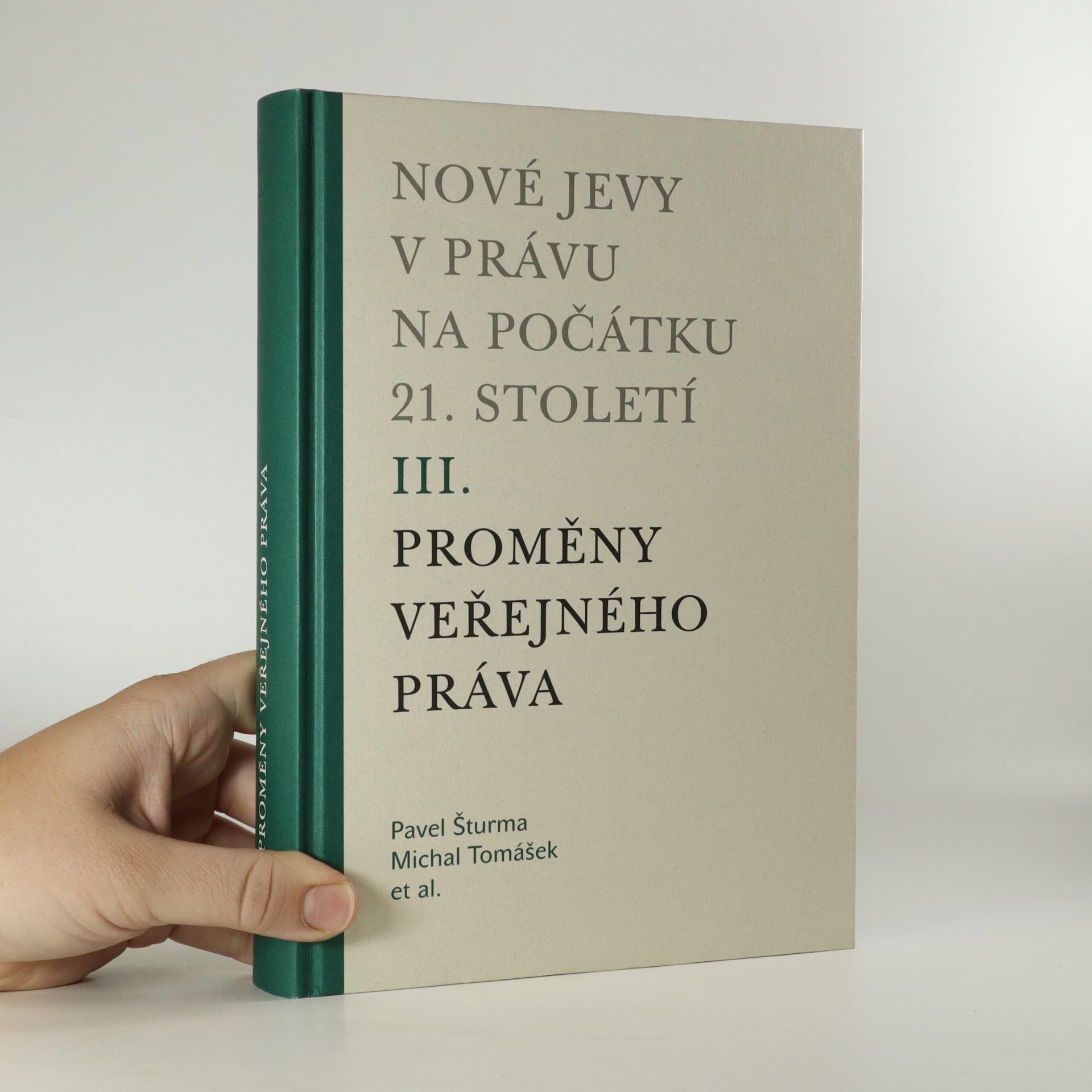 antikvární kniha Nové jevy v právu na počátku 21. století. III. díl. Proměny veřejného práva, 2009