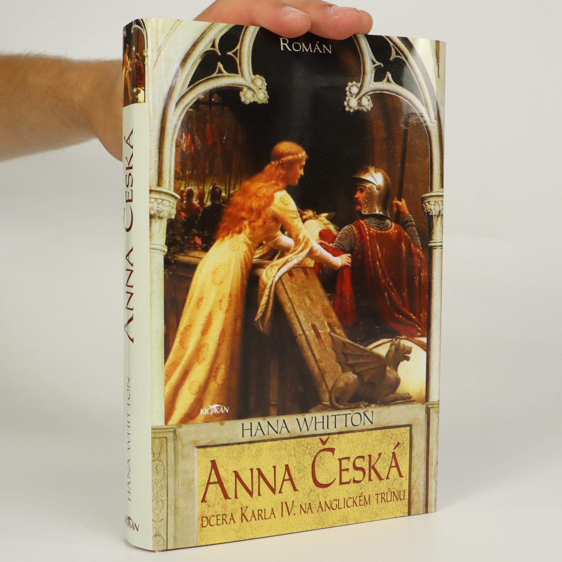 antikvární kniha Anna Česká. Dcera Karla IV. na anglickém trůnu, 2007