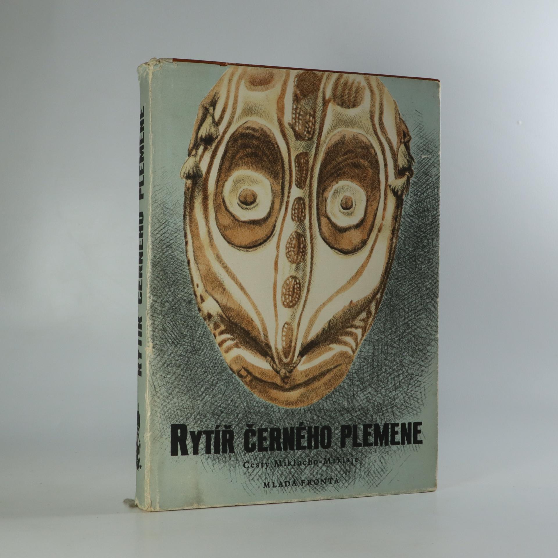 antikvární kniha Rytíř černého plemene. Cesty Miklucho-Maklaje, 1953