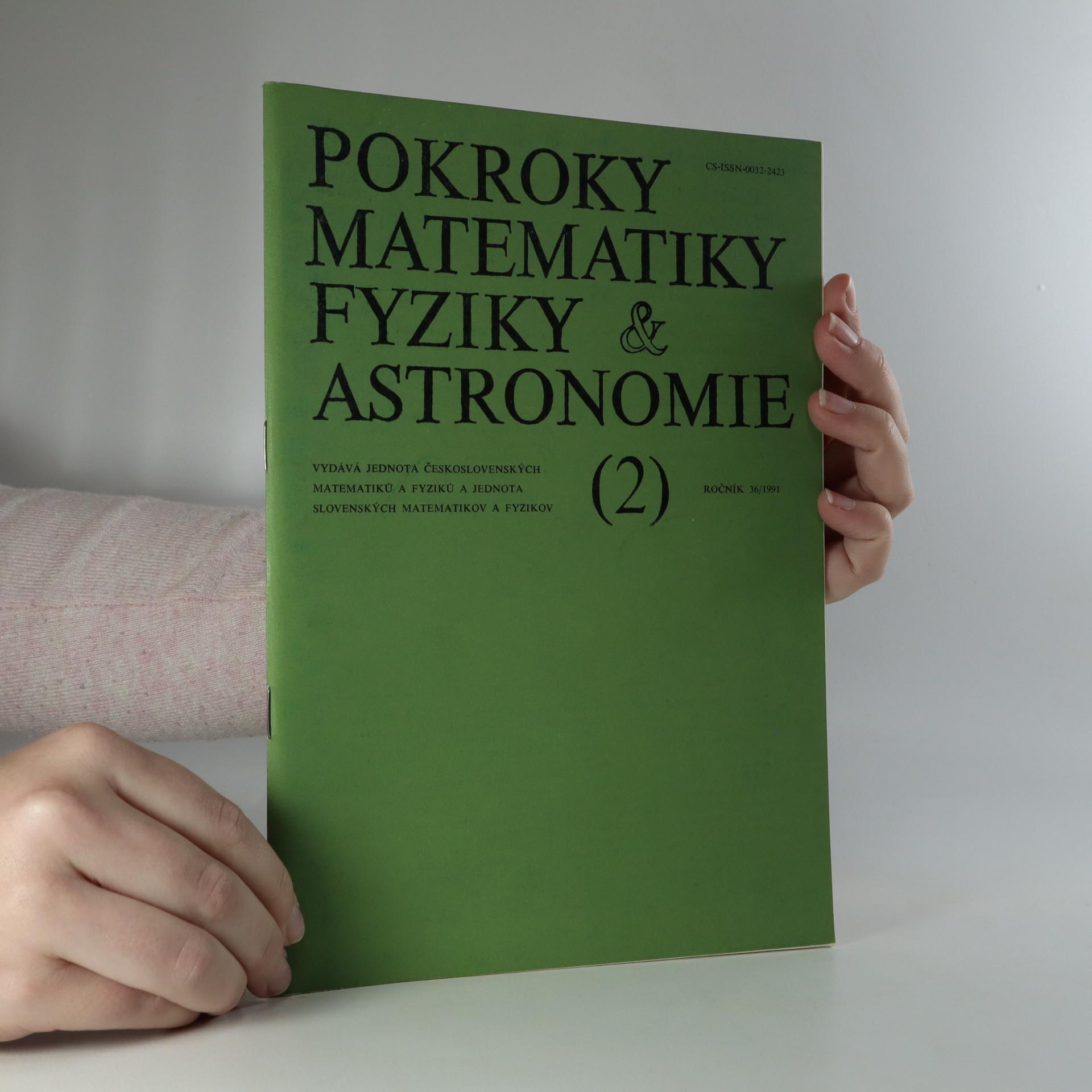 antikvární kniha Pokroky matematiky, fyziky a astronomie. Ročník 36. Číslo 2., 1991