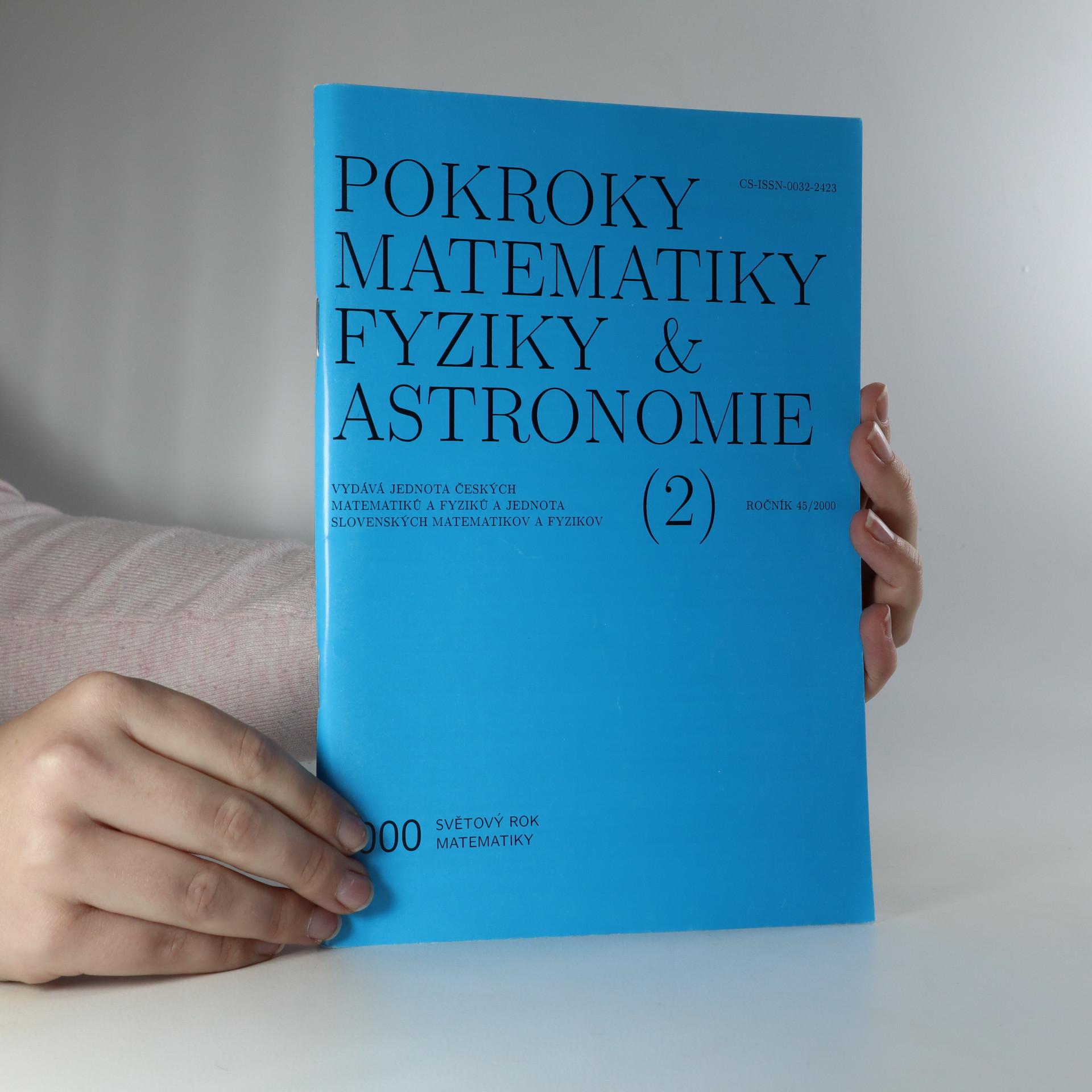antikvární kniha Pokroky matematiky, fyziky a astronomie. Ročník 45. Číslo 2., 2000