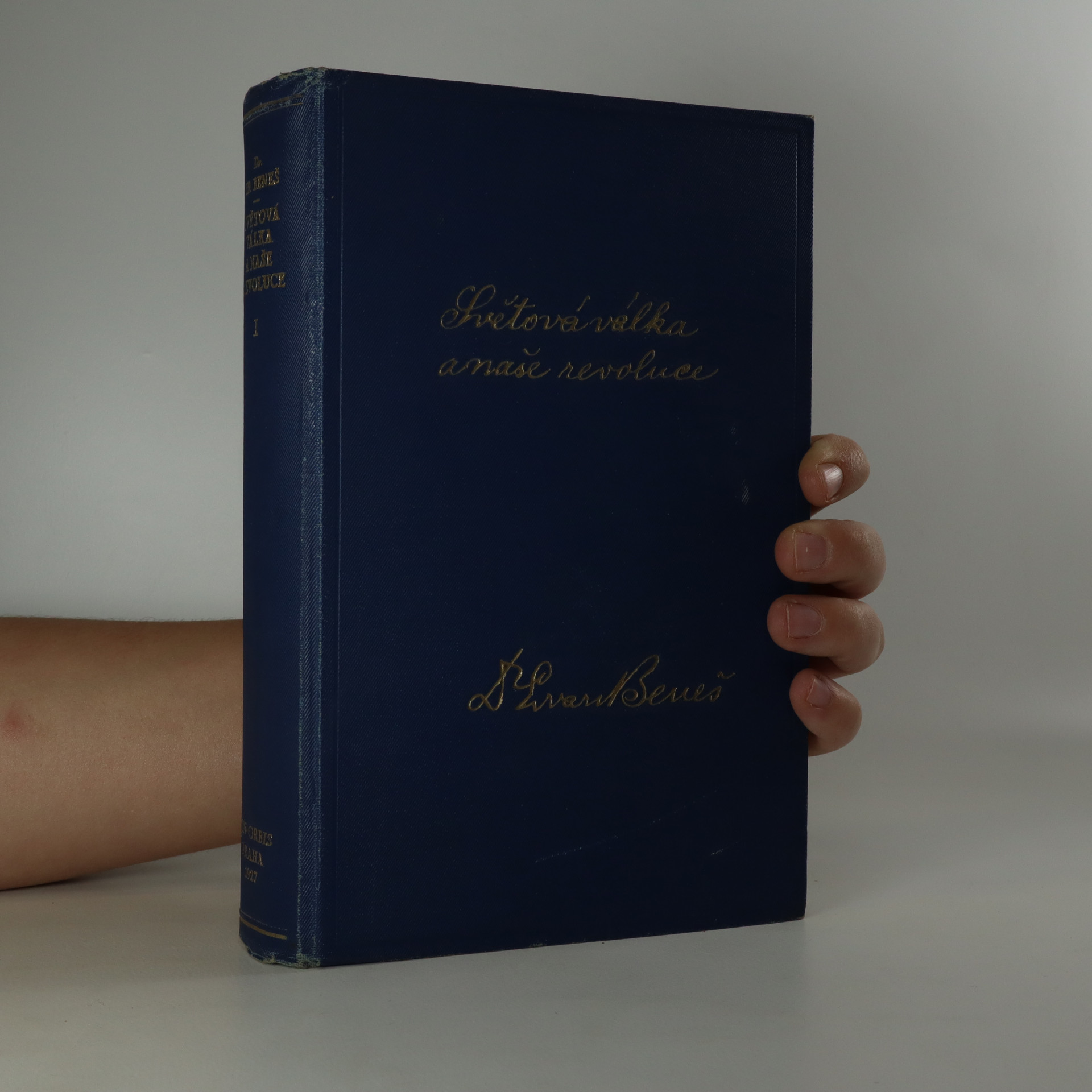 antikvární kniha Světová válka a naše revoluce (I. díl), 1928