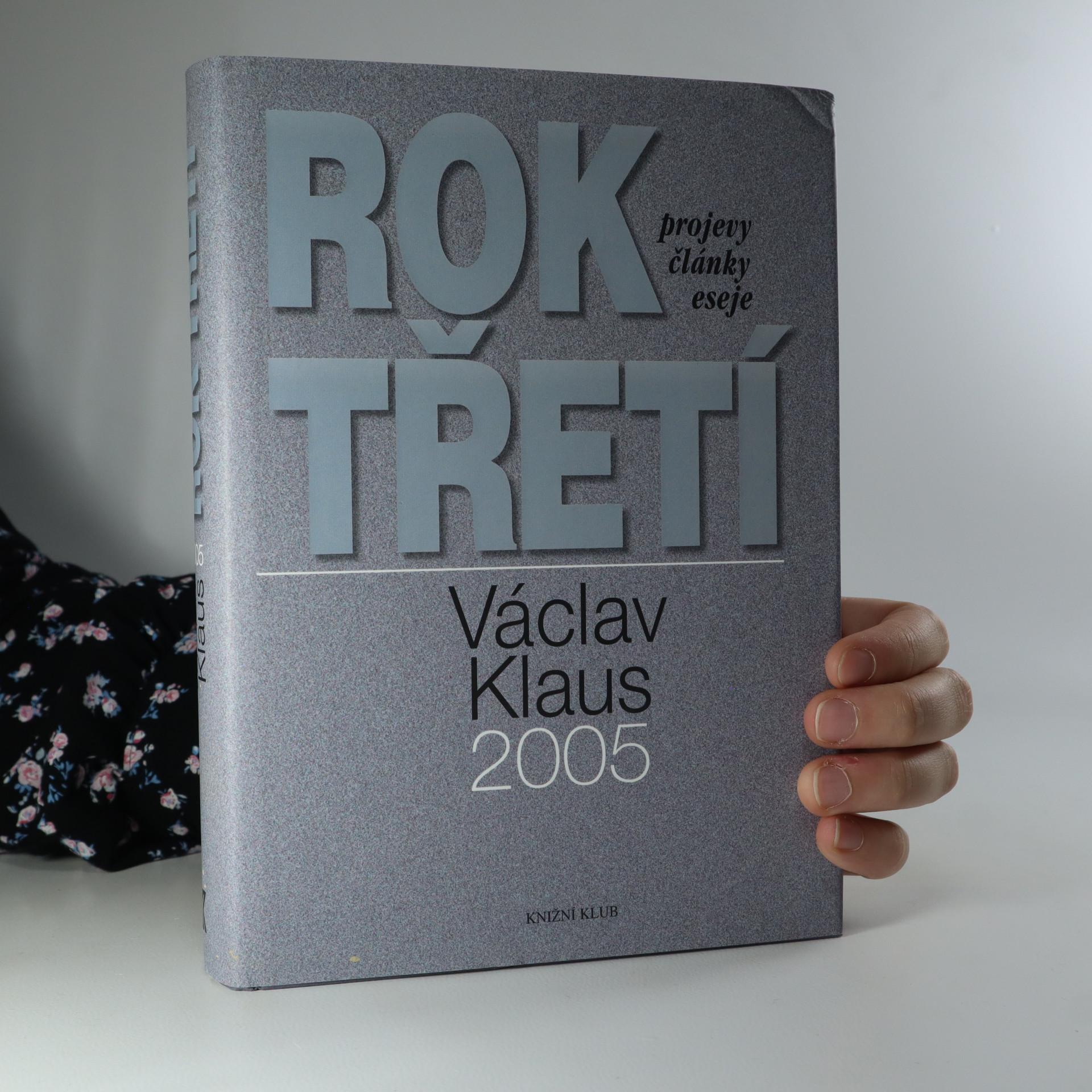 antikvární kniha Rok třetí. Václav Klaus 2005. Projevy, články, eseje, 2006