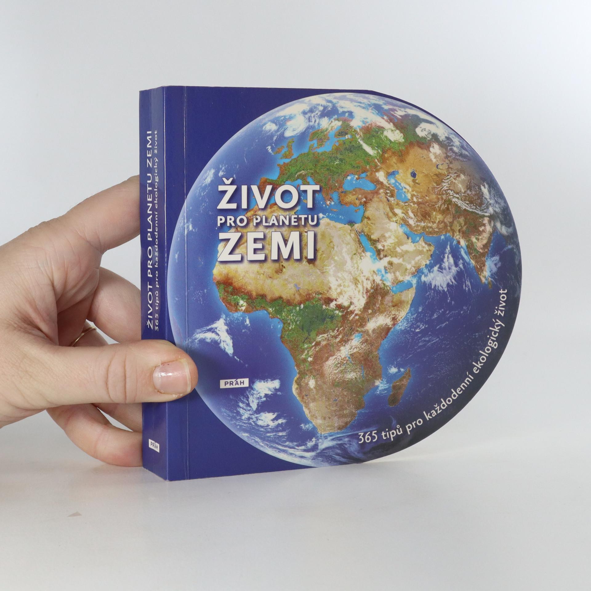 antikvární kniha Život pro planetu Zemi. 365 tipů pro každodenní ekologický život, 2009
