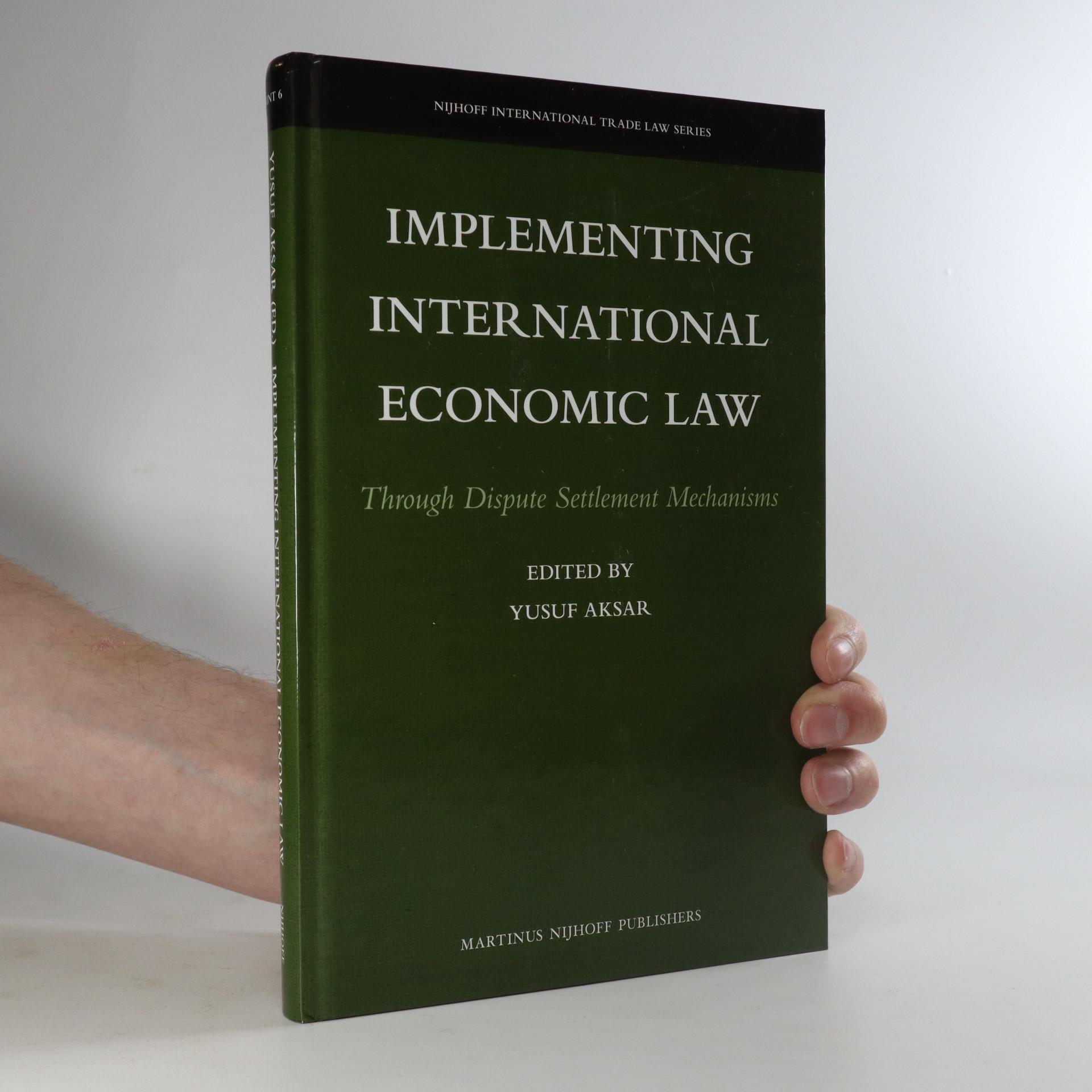antikvární kniha Implementing international economic law through dispute settlement mechanisms, neuveden