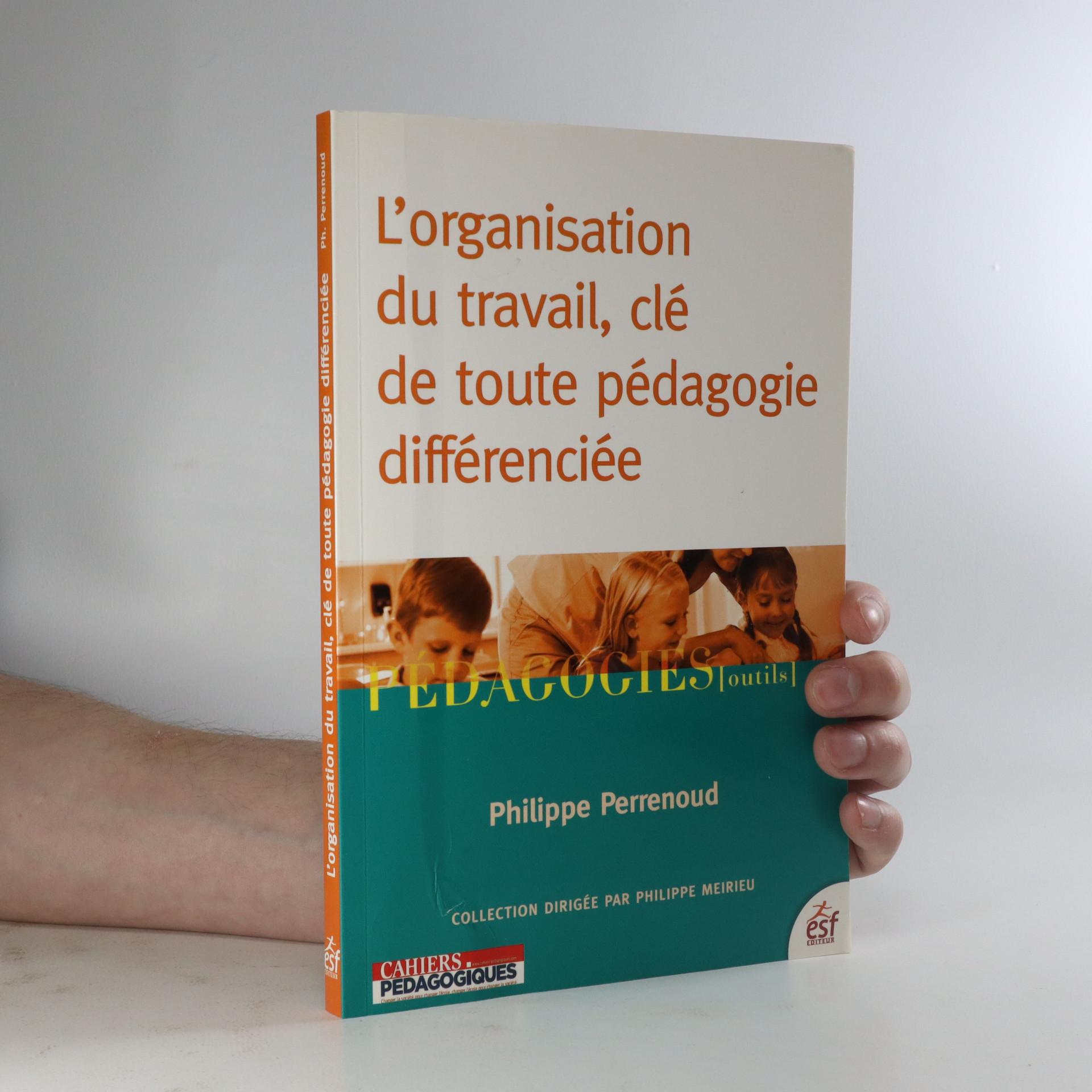 antikvární kniha L'organisation du travail, clé de toute pédagogie différenciée, neuveden