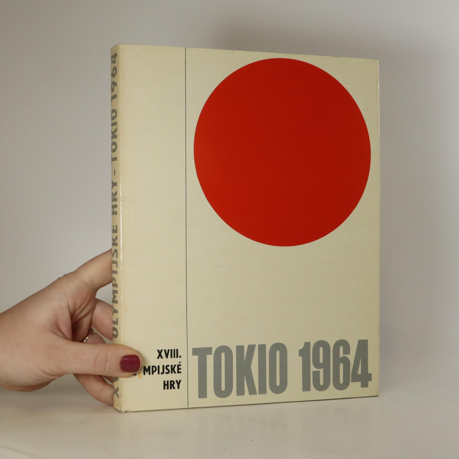 antikvární kniha Tokio 1964. XVIII. olympijské hry, 1965