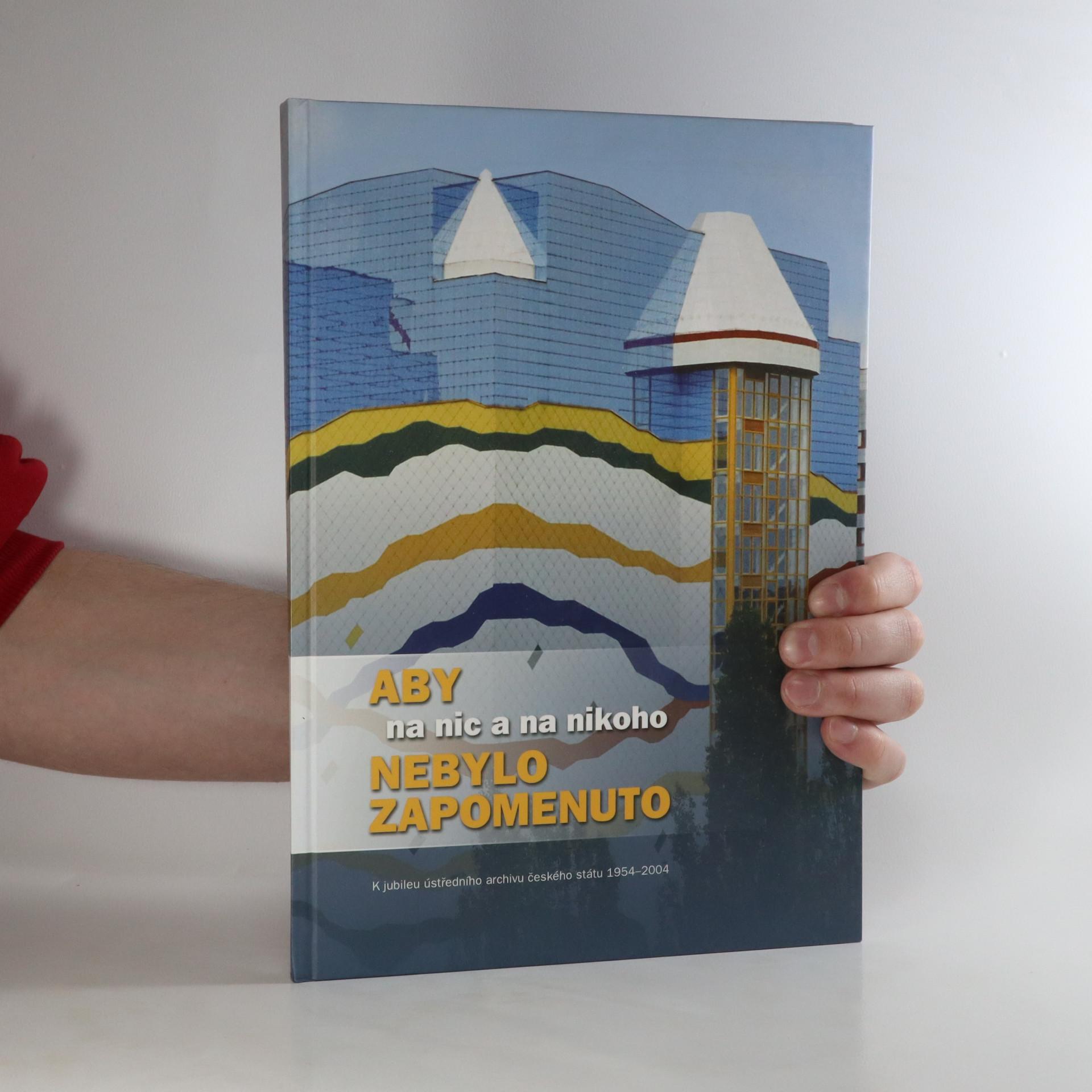 antikvární kniha Aby na nic a na nikoho nebylo zapomenuto, 2004