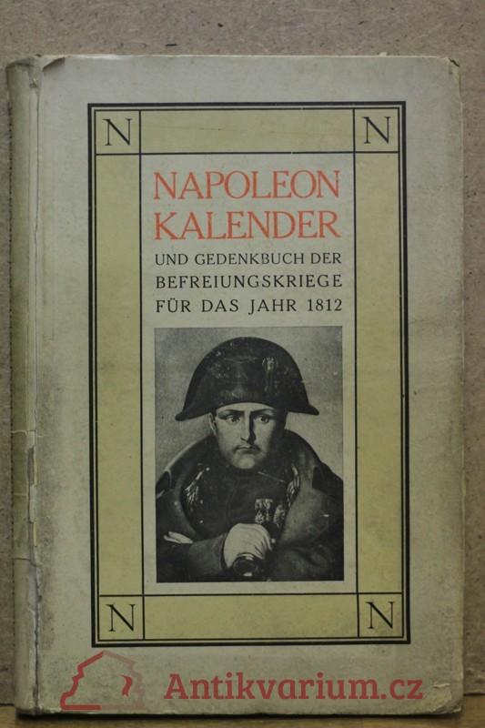 antikvární kniha NapoleonKalender  und gedenkbuch der befreiungskriege fur das jahr 1812, neuveden